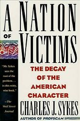 Nation Of Victims The Decay Of The American Character, Paperback By Sykes, ...
