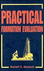 Practical Formation Evaluation Hardcover By Ransom Robert C. Acceptable Co...