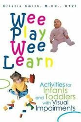 Wee Play Wee Learn Activities For Infants And Toddlers With Visual Impairments