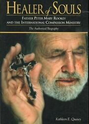 Healer Of Souls Father Peter Mary Rookey And The International Compassion M...