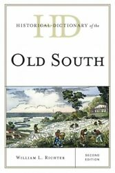 Historical Dictionary Of The Old South, Hardcover By Richter, William L. Wor...