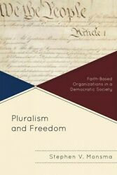 Pluralism And Freedom Faith-based Organizations In A Democratic Society, Pa...