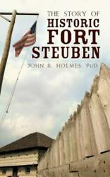 The Story Of Historic Fort Steuben Like New Used Free Shipping In The Us