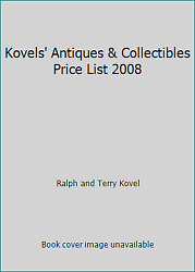 Kovelsand039 Antiques And Collectibles Price List 2008 By Ralph And Terry Kovel