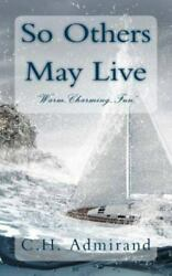 So Others May Live By C. H. Admirand