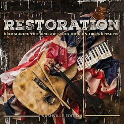 Restoration The Songs Of Elton John And Bernie Taupin
