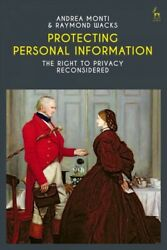 Protecting Personal Information : The Right to Privacy Reconsidered Paperbac...