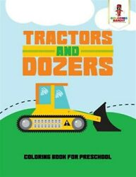 Tractors And Dozers Coloring Book For Preschool, Like New Used, Free Shippi...