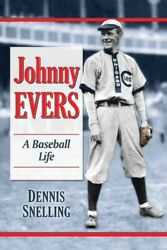 Johnny Evers A Baseball Life Paperback By Snelling Dennis Like New Used...