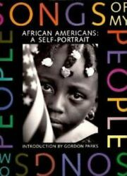 Songs Of My People African Americans A Self-portrait Eric Easter And Dudley..