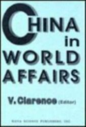 China In World Affairs, Hardcover By Clarence, V. Edt, Like New Used, Free ...