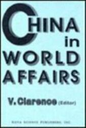 China In World Affairs Hardcover By Clarence V. Edt Brand New Free Ship...