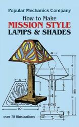 How To Make Mission Style Lamps And Shades In Metal And Glass Paperback By A...