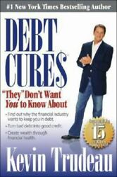 Debt Cures They Don't Want You To Know About, Hardcover, Trudeau, Kevin, Good