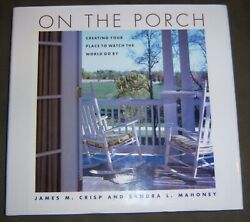 On The Porch Creating Your Place To Watch World Go By Hardback Book New