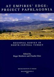 At Empireand039s Edge Project Paphlagonia Regional Survey In North-central Turk...