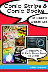 Comic Strips And Comic Books Of Radio's Golden Age By Ron Lackmann Ronald W