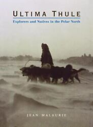 Ultima Thule Explorers And Natives In The Polar North, , Malaurie, Jean, Excell