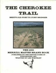 The Cherokee Trail Bent's Old Fort To Fort Bridger, , Whiteley, Lee, Very Good,