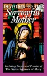 Devotion To The Sorrowful Mother Including Prayers And Promises Of The...