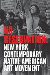 No Reservation New York Contemporary Native American Art Movement Paperbac...