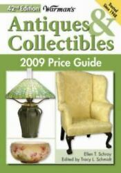 Warman's Antiques And Collectibles 2009 Price Guide By Ellen T. Schroy