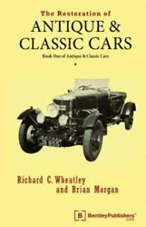 Restoration Of Antique And Classic Cars Book One Of Antique And Classic Cars