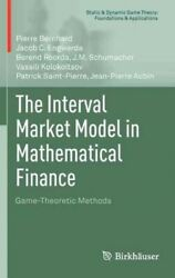 Interval Market Model In Mathematical Finance Game-theoretic Methods, Hardc...
