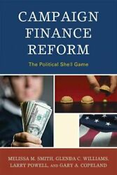Campaign Finance Reform The Political Shell Game, Hardcover By Smith, Melis...
