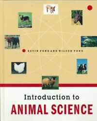 Introduction To Animal Science Hardcover By Pond Wilson G. Pond K. R. Ph...