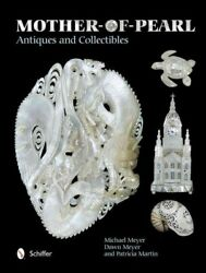 Mother-of-pearl Antiques And Collectibles, Hardcover By Meyer, Michael Meyer...