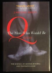 The Man Who Would Be Queen 2003 Hb/dj By J. Michael Bailey Transsexualism
