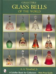 Collectible Glass Bells Of The World Hardcover By Trinidad A. A. Jr. Bran...
