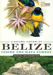 Natural History Of Belize Inside The Maya Forest Hardcover By Bridgewater...