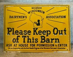 Rare Vintage Wisconsin Dairymen's Association Sign Please Keep Out Of This Barn
