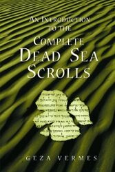 Introduction To The Complete Dead Sea Scrolls, Paperback By Vermes, Geza, Lik...