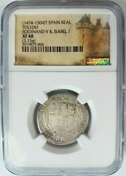 Ferdinand V And Isabel I Spain 1r Real Ngc Xf40 Silver 1474-1504 Toledo Reales Cob