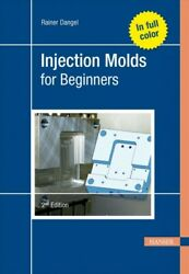 Injection Molds For Beginners Hardcover By Dangel Ranier Like New Used Fr...