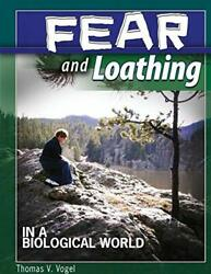 Fear And Loathing In A Biological World By Vogel Thomas Book The Cheap Fast New