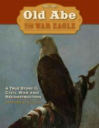 Old Abe The War Eagle Paperback By Zeitlin Richard Like New Used Free Shi...