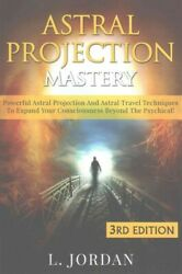 Astral Projection Mastery : Powerful Astral Projection and Astral Travel Tech...