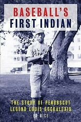 Baseballand039s First Indian The Story Of Penobscot Legend Louis Sockalexis Pap...