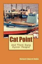 Cat Point : And Them Dang Oyster People Paperback by Noble Richard Edward ...