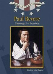 Paul Revere : Messenger for Freedom by Heather Lehr Wagner $15.61