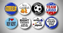 Ted Lasso Inspired Buttons Set 8 Pins 1.25 Believe Shirt Decor Gift Tv Roy Kent