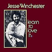 Jesse Winchester Learn To Love It Cd 2006