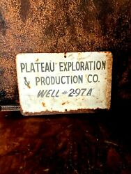 Vintage Early Porcelain Plateau Exploration Production Co Oil Well Lease Sign