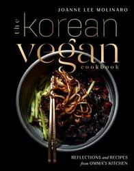 The Korean Vegan Cookbook Reflections And Recipes From Ommaand039s Kitchen By Joanne