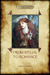 From Ritual To Romance The True Source Of The Holy Grail Aziloth Books