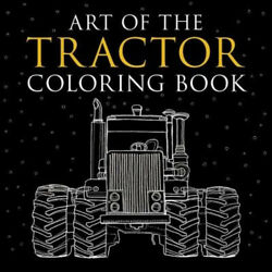 Art Of The Tractor Coloring Book Ready-to-color Drawings Of John Deere